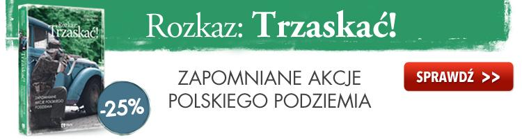 Zapomniane akcje polskiego podziemia z rabatem -25%